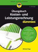 Ãœbungsbuch Kosten- und Leistungsrechnung fÃ1⁄4r Dummies