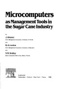 Microcomputers as Management Tools in the Sugar Cane Industry