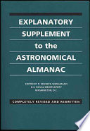 """Explanatory Supplement to the Astronomical Almanac"" by P. Kenneth Seidelmann, United States Naval Observatory. Nautical Almanac Office, Great Britain. Nautical Almanac Office"