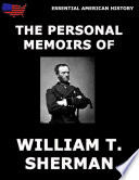 """The Personal Memoirs Of General William T. Sherman"" by William T. Sherman"
