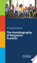 Read Online A Study Guide for The Autobiography of Benjamin Franklin Epub