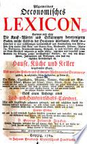 Allgemeines öconomische Lexicon (etc.) Nebst einem Anhange eines Land- und Hauswirthschafts-Calenders (etc.). 2