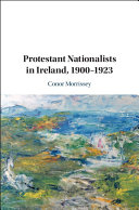 Protestant Nationalists in Ireland  1900  1923
