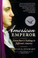 American Emperor: Aaron Burr's Challenge to Jefferson's America