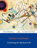 Concerning the Spiritual in Art   The Original Classic Edition