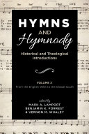Hymns and Hymnody  Historical and Theological Introductions  Volume 3