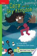 Reading Wonders Leveled Reader Cara and the Sky Kingdom: Beyond Unit 3 Week 1 Grade 4