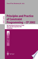 Principles and Practice of Constraint Programming   CP 2002