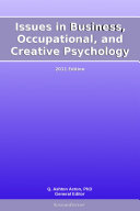 Issues in Business  Occupational  and Creative Psychology  2011 Edition