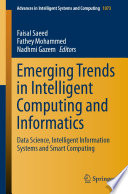 """Emerging Trends in Intelligent Computing and Informatics: Data Science, Intelligent Information Systems and Smart Computing"" by Faisal Saeed, Fathey Mohammed, Nadhmi Gazem"
