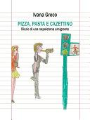 Pizza, pasta e cazettino