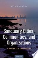 Sanctuary Cities  Communities  and Organizations