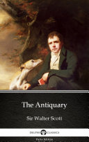 The Antiquary by Sir Walter Scott - Delphi Classics (Illustrated)