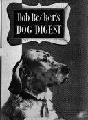 Bob Becker s Dog Digest