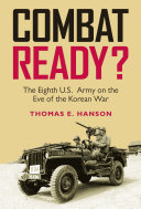 Combat Ready? The Eighth U.S. Army on the Eve of the Korean War