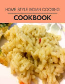 Home Style Indian Cooking Cookbook