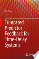 Truncated Predictor Feedback for Time Delay Systems Book