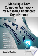 Modeling A New Computer Framework For Managing Healthcare Organizations Book PDF