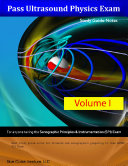 Pass Ultrasound Physics Exam   Volume 1