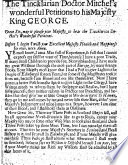 The Tincklarian Doctor Mitchel s Wonderful Petitions to His Majesty King George