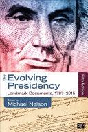 The Evolving Presidency Landmark Documents 1787 2014