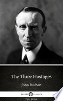 The Three Hostages by John Buchan   Delphi Classics  Illustrated