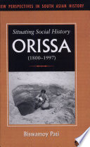 Situating Social History  : Orissa, 1800-1997