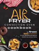 Air Fryer Convection Oven Cookbook