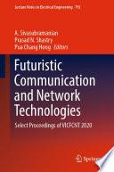 Futuristic Communication and Network Technologies Book