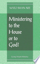 Ministering to the House Or to God