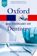 """A Dictionary of Dentistry"" by Robert Ireland"