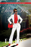 You Get What You Pray For: Always Divas Series Book Three