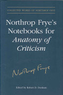 Northrop Frye s Notebooks for Anatomy of Criticism