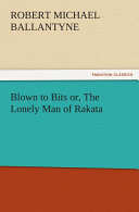 Blown to Bits or, The Lonely Man of Rakata ebook