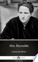 Mrs  Reynolds by Gertrude Stein   Delphi Classics  Illustrated