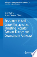 Resistance to Anti Cancer Therapeutics Targeting Receptor Tyrosine Kinases and Downstream Pathways Book