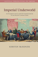 Imperial Underworld: An Escaped Convict and the ...
