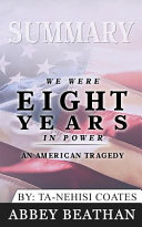 Summary of We Were Eight Years in Power