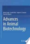 """Advances in Animal Biotechnology"" by Birbal Singh, Gorakh Mal, Sanjeev K. Gautam, Manishi Mukesh"