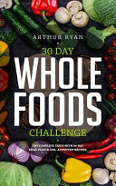 30 Day Whole Foods Challenge Book