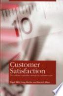 """Customer Satisfaction: The Customer Experience Through the Customer's Eyes"" by Nigel Hill, Greg Roche, Rachel Allen"