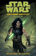 Star Wars Clone Wars Volume 8 The Last Siege The Final Truth
