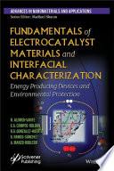 Fundamentals of Electrocatalyst Materials and Interfacial Characterization
