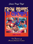 From Indians to Chicanos: The Dynamics of Mexican-American Culture, ...