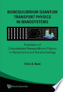 Nonequilibrium Quantum Transport Physics in Nanosystems Book