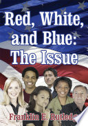 Red  White  and Blue  the Issue
