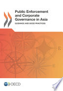 Public Enforcement And Corporate Governance In Asia Guidance And Good Practices
