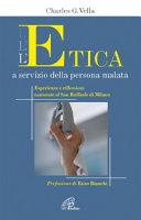 L'etica a servizio della persona malata. Esperienze e riflessioni maturate al San Raffaele di Milano
