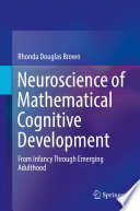 Neuroscience of Mathematical Cognitive Development