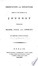 Observations and reflections made in the course of a Journey, through France, Italy and Germany
